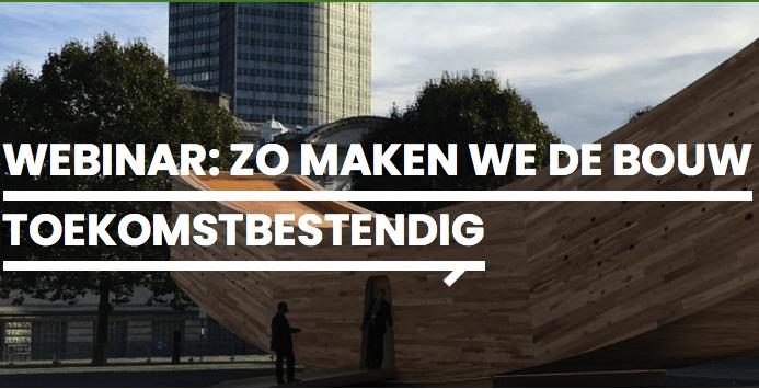 Centrum hout webinar 'Zo maken we de bouw toekomstbestendig'